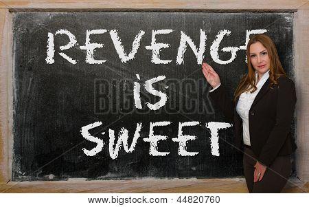 Teacher Showing Revenge Is Sweet On Blackboard