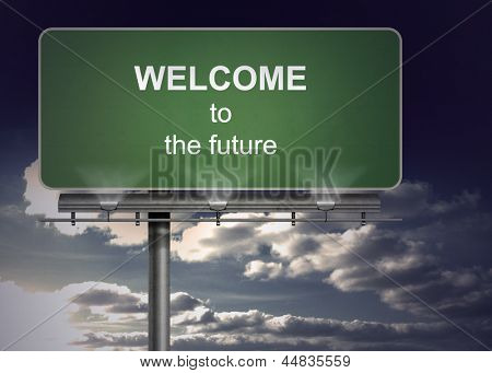 Billboard spelling out welcome to the future with sky in the background