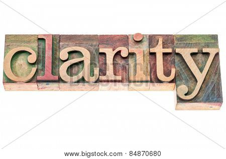 clarity word - isolated text in letterpress wood type blocks