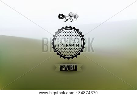 Spring on Earth. Vector typography design with blurred landscape. Blurred background.