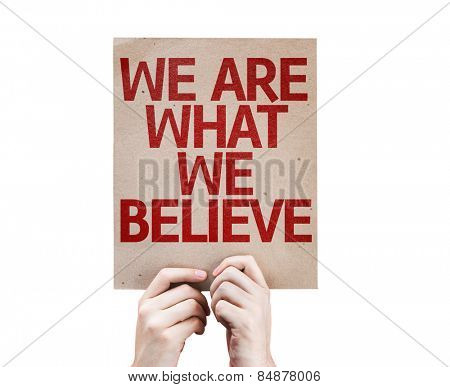 We Are What We Believe card isolated on white background