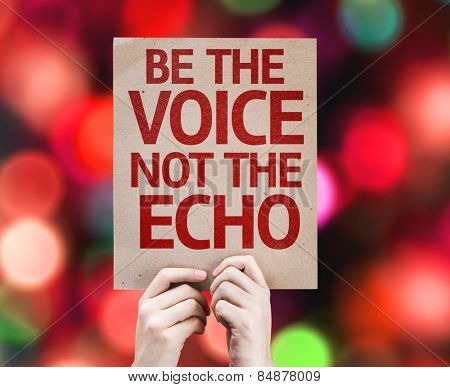 Be the Voice not the Echo card with colorful background with defocused lights