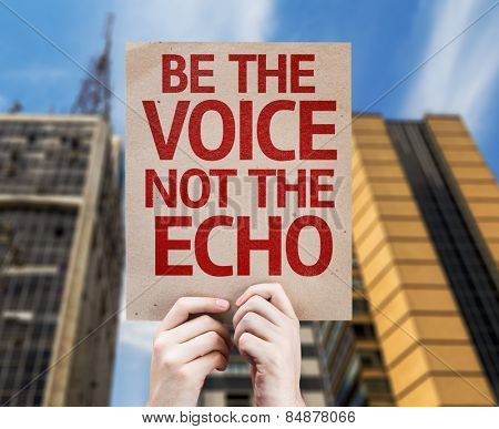 Be the Voice not the Echo card with urban background