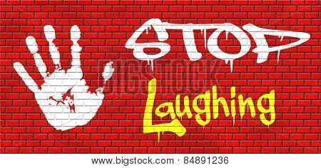 stop laughing this is serious business and no joke this is for real graffiti on red brick wall, text and hand