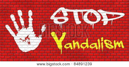 stop vandalism deliberate destruction of or damage to public or private property graffiti on red brick wall, text and hand
