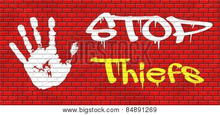 catch thiefs stop theft no robbery or pick pocket thief arrest by police investigation or neighborhood watch online internet thief graffiti on red brick wall, text and hand