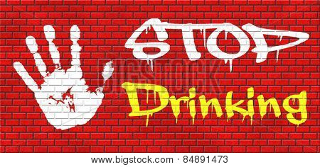 stop drinking alcohol go to rehab for alcoholic dependance and addiction graffiti on red brick wall, text and hand t