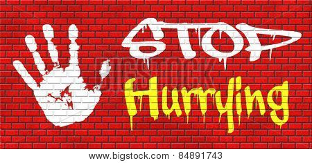 stop hurrying or rushing and rat race, no stressful life, stress free living, relax and take your time enjoy. Don't work against clock or deadline, hurry up. relaxation graffiti on red brick wall
