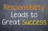 stock photo of take responsibility  - Motivational saying that you taking responsibility that will lead to success - JPG