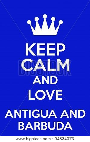 Keep Calm And Love Antigua And Barbuda