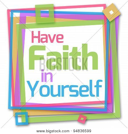 Have Faith In Yourself Colorful Frame