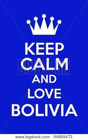 Keep Calm And Love Bolivia