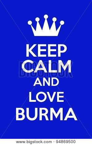 Keep Calm And Love Burma
