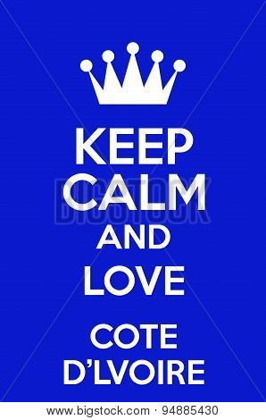 Keep Calm And Love Cote D'Lvoire