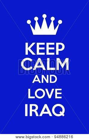 Keep Calm And Love Iraq