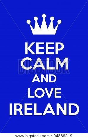 Keep Calm And Love Ireland