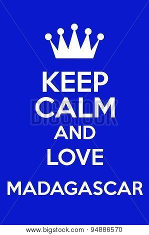 Keep Calm And Love Madagascar