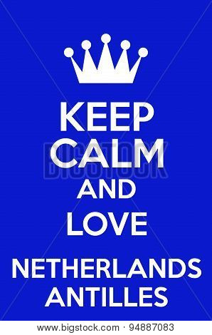 Keep Calm And Love Netherlands Antilles