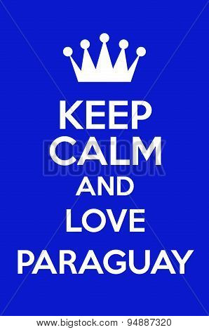 Keep Calm And Love Paraguay