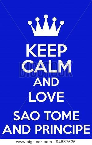 Keep Calm And Love Sao Tome And Principe