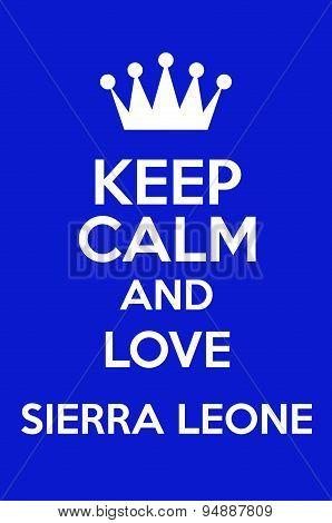 Keep Calm And Love Sierra Leone