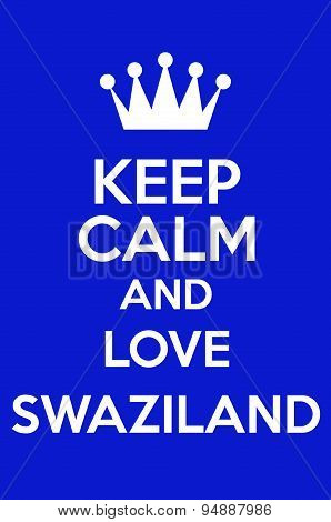 Keep Calm And Love Swaziland