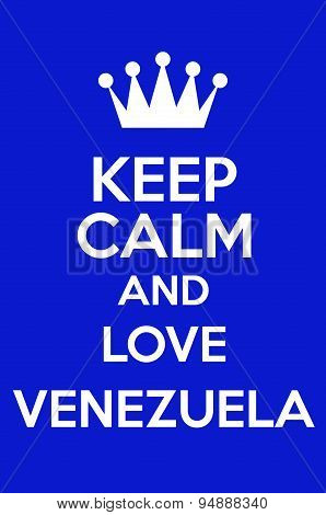 Keep Calm And Love Venezuela