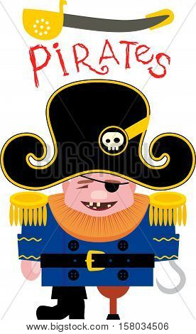 Cartoon Funny Pirate captain with a hook and cutlass, standing with one wooden leg viewed from front set on isolated white background done in cartoon style.