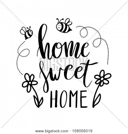 Hand lettering typography poster. Calligraphic quote 'Home sweet home