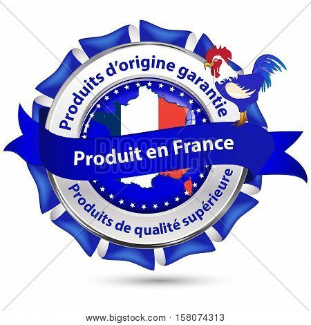 Made in France, Origin Guarantee, Quality superior product - French stamp (Produit en France, Produits d'origine garantie, Produits de Qualite superieure) - blue ribbon with rooster (French symbol)