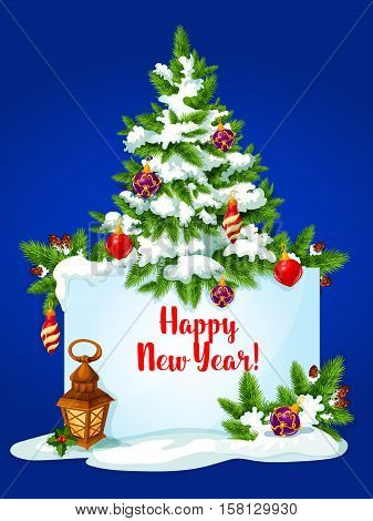 New Year pine tree greeting card. Banner with wishes of Happy New Year and copy space, adorned by pine tree with bauble ball, holly berry, pine branches with snow and cone, candle lantern
