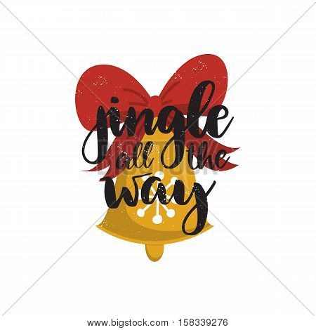 Vector hand drawn christmas card - Jingle all the way. Black calligraphy isolated on white background with jingle bell in flat style. Festive print design