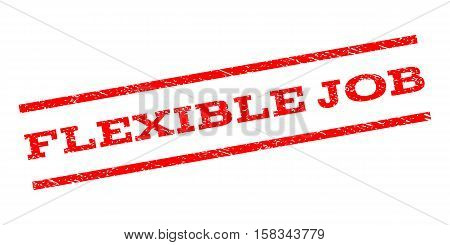 Flexible Job watermark stamp. Text tag between parallel lines with grunge design style. Rubber seal stamp with scratched texture. Vector red color ink imprint on a white background.