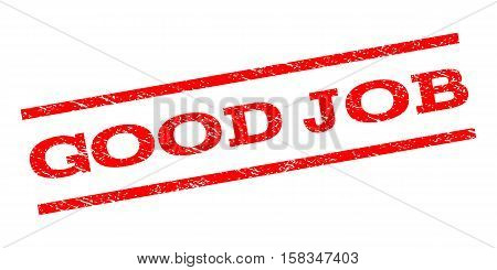 Good Job watermark stamp. Text caption between parallel lines with grunge design style. Rubber seal stamp with dirty texture. Vector red color ink imprint on a white background.