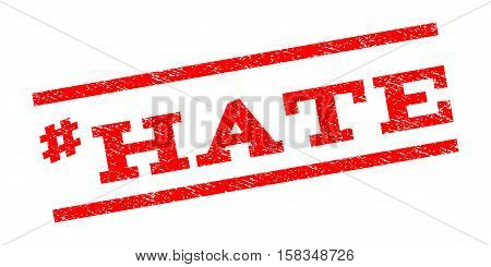 Hashtag Hate watermark stamp. Text caption between parallel lines with grunge design style. Rubber seal stamp with scratched texture. Vector red color ink imprint on a white background.