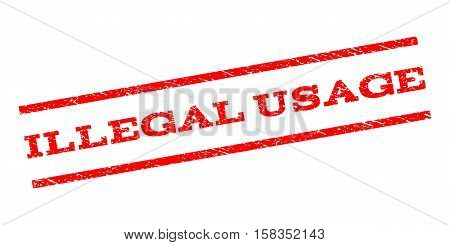 Illegal USAge watermark stamp. Text tag between parallel lines with grunge design style. Rubber seal stamp with unclean texture. Vector red color ink imprint on a white background.