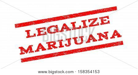 Legalize Marijuana watermark stamp. Text caption between parallel lines with grunge design style. Rubber seal stamp with scratched texture. Vector red color ink imprint on a white background.