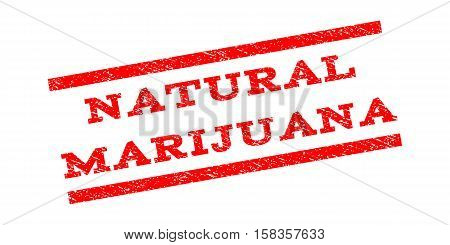 Natural Marijuana watermark stamp. Text caption between parallel lines with grunge design style. Rubber seal stamp with dirty texture. Vector red color ink imprint on a white background.