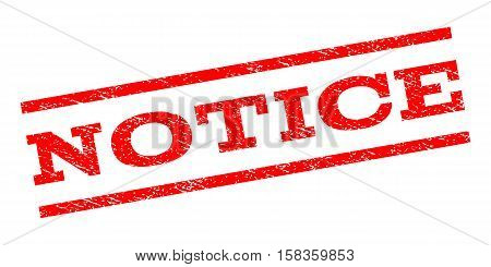 Notice watermark stamp. Text tag between parallel lines with grunge design style. Rubber seal stamp with unclean texture. Vector red color ink imprint on a white background.