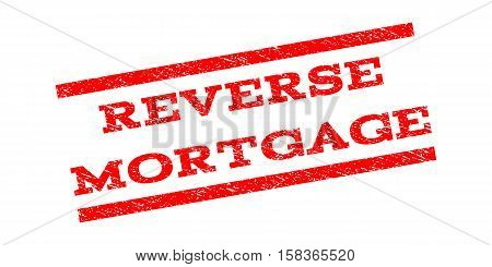 Reverse Mortgage watermark stamp. Text tag between parallel lines with grunge design style. Rubber seal stamp with dirty texture. Vector red color ink imprint on a white background.