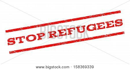 Stop Refugees watermark stamp. Text tag between parallel lines with grunge design style. Rubber seal stamp with unclean texture. Vector red color ink imprint on a white background.