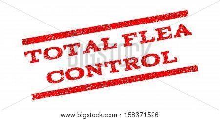 Total Flea Control watermark stamp. Text caption between parallel lines with grunge design style. Rubber seal stamp with unclean texture. Vector red color ink imprint on a white background.