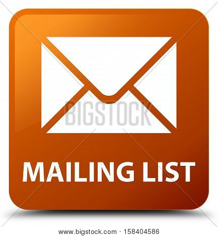 Mailing (email icon) list brown square button