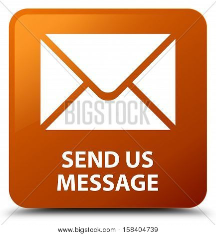 Send us message (email icon) brown square button