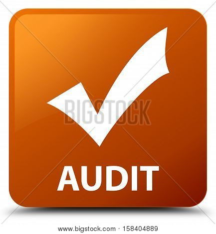 Audit (validate icon) on brown square button