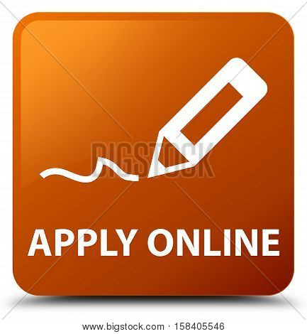 Apply online (edit pen icon) brown square button