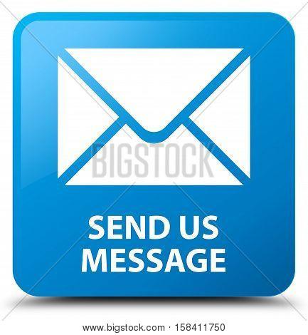Send us message cyan blue square button