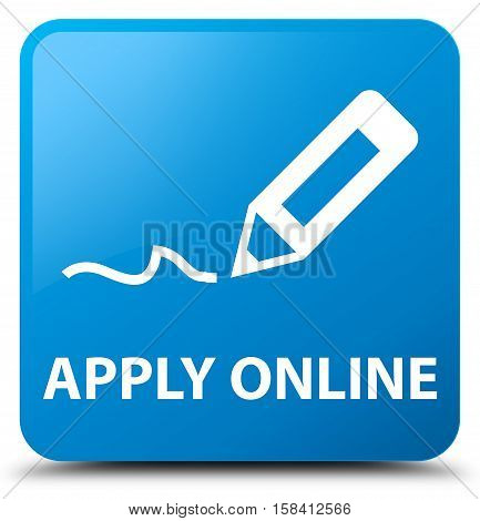 Apply online (edit pen icon) cyan blue square button