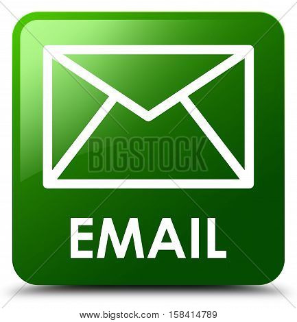 Email green (envelop icon) on square button