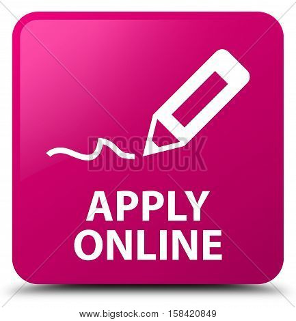 Apply Online (edit Pen Icon) Pink Square Button